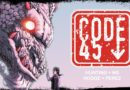 Code 45 Issues 1-3 Kickstarter Campaign Begins In 2 Weeks